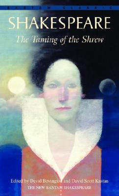 The Taming of the Shrew By Shakespeare, William/ Bevington, David M. (EDT)/ Kastan, David Scott (EDT)