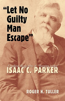 Let No Guilty Man Escape By Tuller, Roger H.
