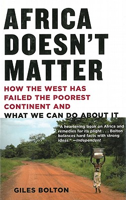 Africa Doesn't Matter By Bolton, Giles